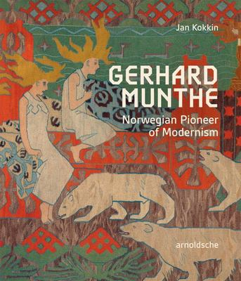 Gerhard Munthe - Norwegian Pioneer of Modernism