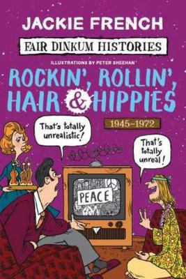 Rockin', Rollin', Hair & Hippies: Fair Dinkum Histories #7