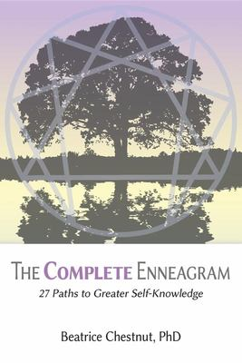 The Complete Enneagram - 27 Paths to Greater Self-Knowledge
