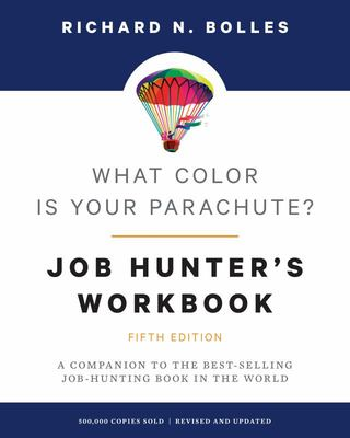 What Color Is Your Parachute? Job-Hunter's Workbook, Fifth Edition - A Companion to the Best-Selling Job-Hunting Book in the World