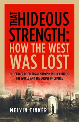 That Hideous Strength - How the West Was Lost