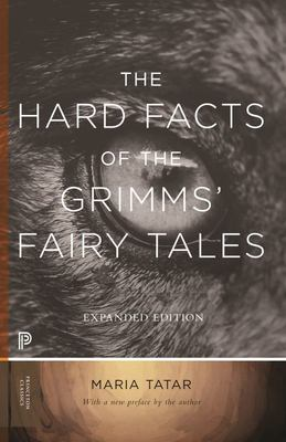 The Hard Facts of the Grimms` Fairy Tales