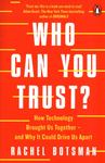 Who Can You Trust? How Technology Brought Us Together - and Why It Could Drive Us Apart
