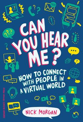 Can You Hear Me? - How to Connect with People in a Virtual World
