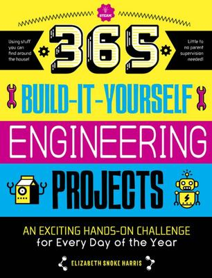 365 Build-It-Yourself Engineering Projects