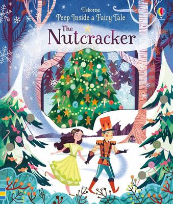 The Nutcracker (Peep Inside a Fairy Tale: Lift-the-Flap)