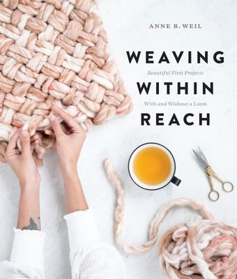 Weaving Within Reach - Beautiful First Projects
