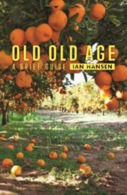 Old Old Age: A Brief Guide