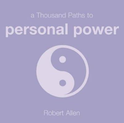 A 1000 Paths to Personal Power
