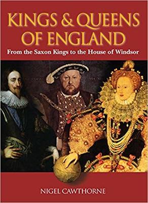 Kings & Queens of England: From the Saxon Kings