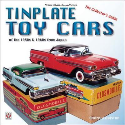 Tinplate Toy Cars of the 1950s & 1960s from JapanThe Collector?s Guide