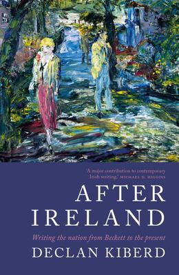 After Ireland - Irish Literature since 1945 and the Failed Republic