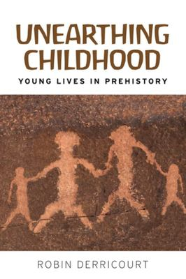 Unearthing Childhood - Young Lives In Prehistory