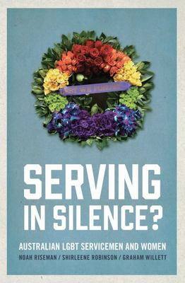 Serving in Silence - Australian LGBT Servicemen and Women