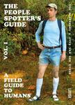 People Spotter's Guide Vol. 1: How to Spot the Human Species in the Wild