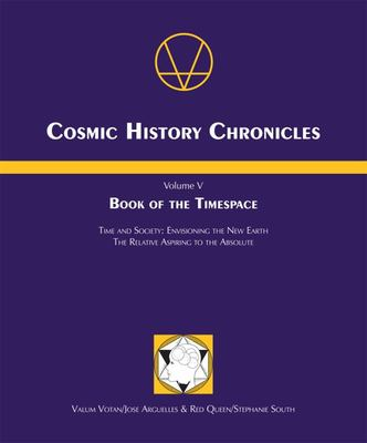 Book of the Timespace - Cosmic History Chronicles, Volume V