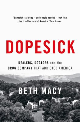 Dopesick: Dealers Doctors and the Drug Company That Addicted America