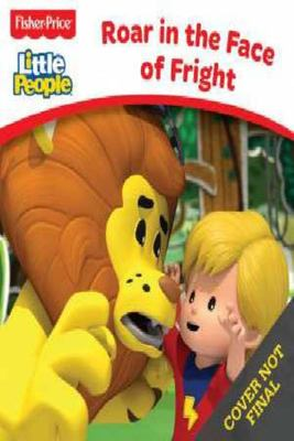 Fisher-Price: Little People Board Book - Roar in the Face of Fright