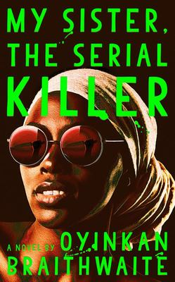 My Sister, the Serial Killer - A Novel