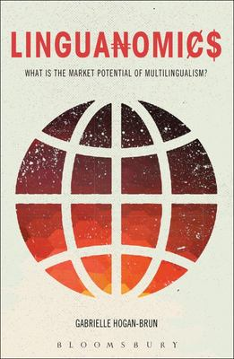 Linguanomics - Understanding the Market Potential of Multilingualism