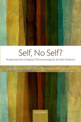 Self, No Self? - Perspectives from Analytical, Phenomenological, and Indian Traditions