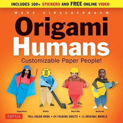 Origami Humans Kit - Customizable Paper People! (Full-Color Book, 64 Sheets of Origami Paper, Stickers and Video Tutorials)