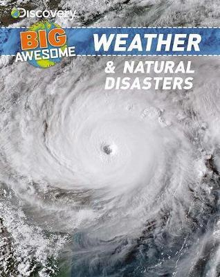Discovery Big Awesome Weather & Natural Disasters