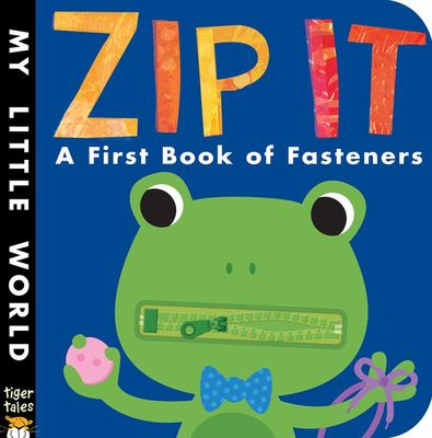Zip It - A First Book of Fasteners