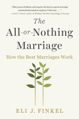 The All-or-Nothing Marriage - How the Best Marriages Work