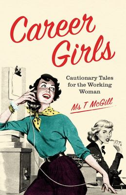 Career Girls - Cautionary Tales for the Working Woman