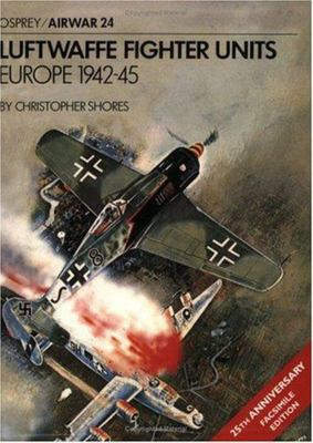 Luftwaffe Fighter Units - Europe 1942-45