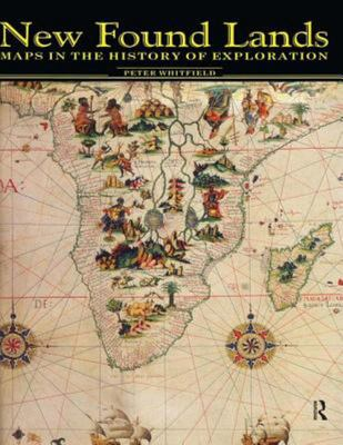 New Found Lands - Maps in the History of Exploration