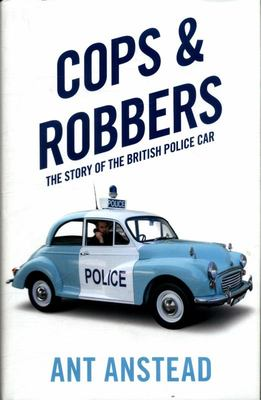 Cops and Robbers - The History of the British Police Car