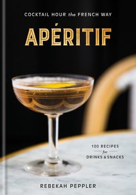 Apéritif - Cocktail Hour the French Way