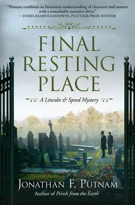 Final Resting Place - A Lincoln and Speed Mystery
