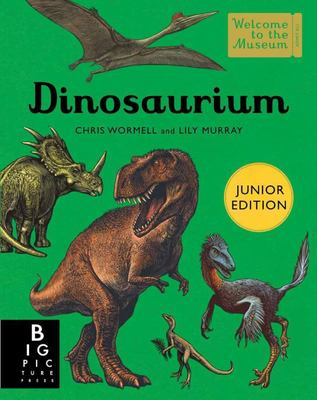 Dinosaurium (Junior Edition Welcome to the Museum)