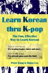 Learn Korean Thru K-Pop - K-Pop Songs to Help Learn Korean