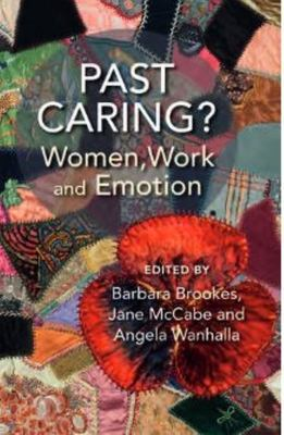 Past Caring? Women, Work and Emotion