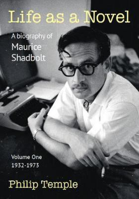Life as a Novel: A Biography of Maurice Shadbolt (#1 1932 to 1973)