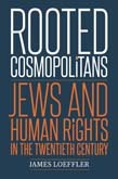 Rooted Cosmopolitans: Jews and Human Rights in the Twentieth Century