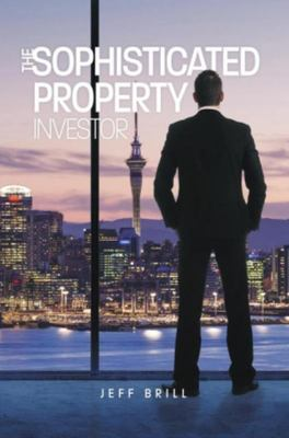 The Sophisticated Property Investor