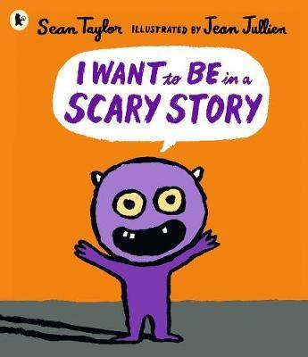 I Want to Be in a Scary Story (PB)