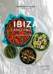 Ibiza, Land and Sea - 100 Sun-Drenched Recipes