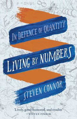 Living by Numbers - In Defence of Quantity