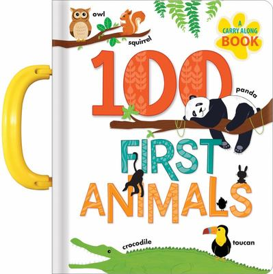 100 First Animals: a Carry along Book