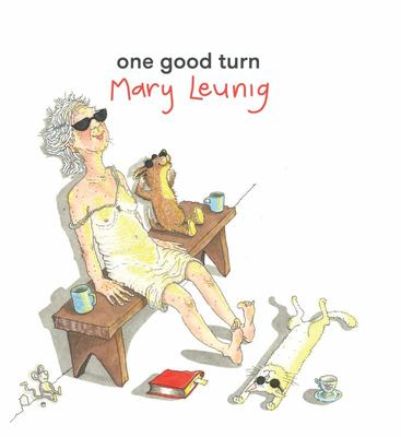 One Good Turn: New Drawings By Mary Leunig