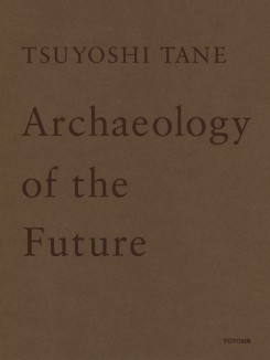 Tsuyoshi Tane - Archaeology Of The Future
