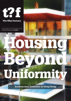 Hong Kong Housing Beyond Uniformity - The Why Factory