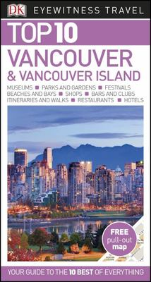 Vancouver and Vancouver Island Top 10 - DK Eyewitness Travel Guide