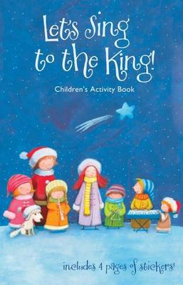 Let's Sing to the King! (Childrens Activity Book)